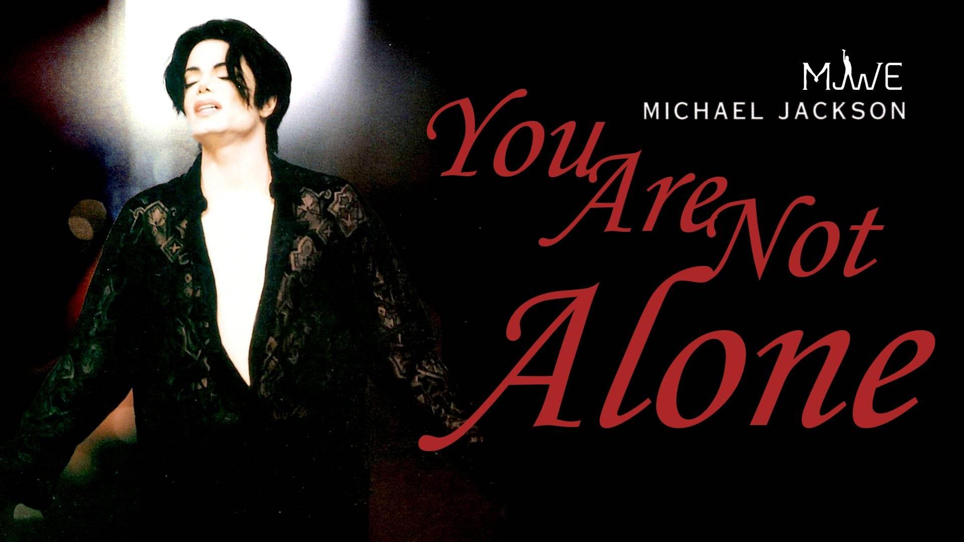 经典歌曲《You Are Not Alone》《你并不孤单》中英文对照歌词