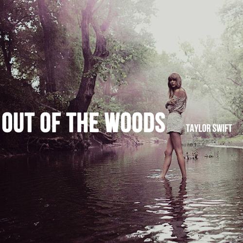 经典歌曲《Out of the Woods》《脱离困境》中英文对照歌词