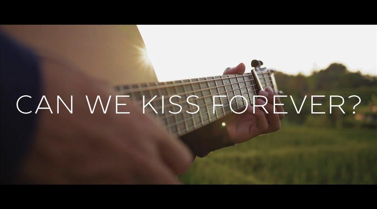 经典歌曲《Can We Kiss Forever?》《我们可以永远接吻吗?》中英文对照歌词